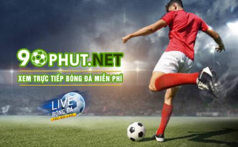 90Phut TV – Kênh trực tiếp bóng đá hàng đầu 2021